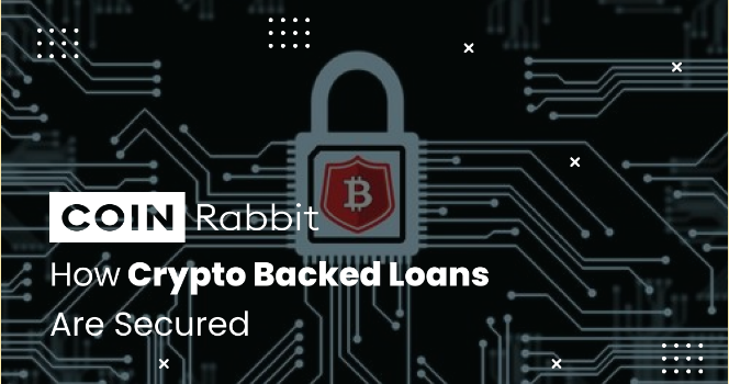 How Crypto Backed Loans Are Secured?